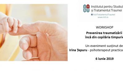 Workshop: Prevenirea traumatizarii inca din copilaria timpurie – 6 iunie