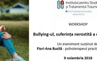Workshop ISTT: Bullying-ul, suferinta nerostita a copiilor nostri – 9 noiembrie 2018