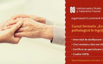 """Curs formativ """"Evaluarea si asistarea psihologica in ingrijirile paliative"""" – Modulul 4"""
