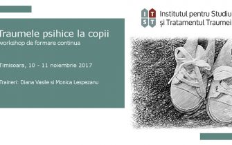 Traumele psihice la copii, Timisoara, 10-11 noiembrie 2017